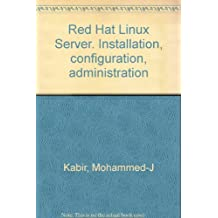 Red Hat Linux Server : installation, configuration, administration