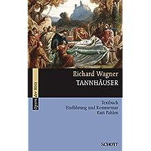 Tannhäuser: und der Sängerkrieg auf Wartburg. WWV 70. Textbuch/Libretto. (Serie Musik)