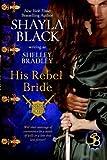 His Rebel Bride: Volume 3 (Brothers in Arms)