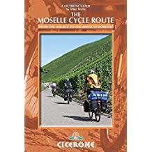 The Moselle Cycle Route: From the source to the Rhine at Koblenz (A Cicerone Guides) by Mike Wells (2014-11-30)