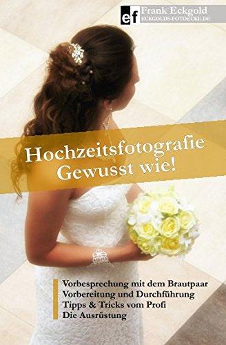 Hochzeitsfotografie - Gewusst wie!