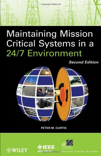 Maintaining Mission Critical Systems in a 24/7 Environment (IEEE Press Series on Power Engineering) por Peter M. Curtis