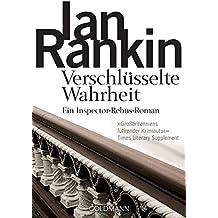 Verschlüsselte Wahrheit - Inspector Rebus 5: Kriminalroman (DIE INSPECTOR REBUS-ROMANE)
