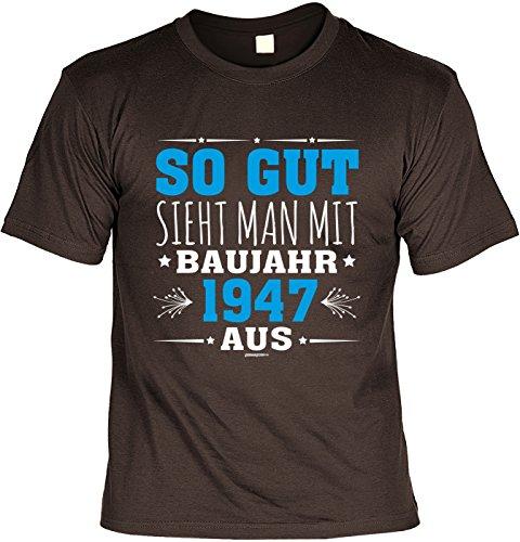 Lustige Sprüche Fun Tshirt So gut sieht Man mit Baujahr 1947 aus - Geburtstag tshirt Braun