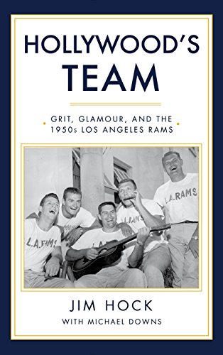 Hollywood's Team: Grit, Glamour, and the 1950s Los Angeles Rams (English Edition)