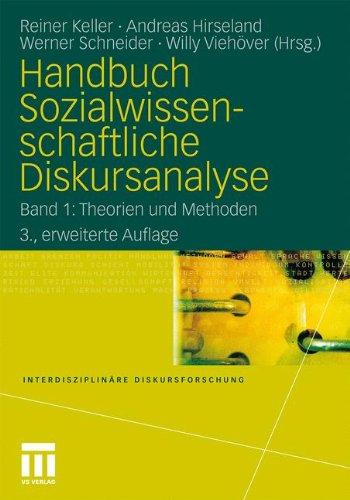 Handbuch Sozialwissenschaftliche Diskursanalyse: Band 1: Theorien und Methoden (Interdisziplinäre Diskursforschung)