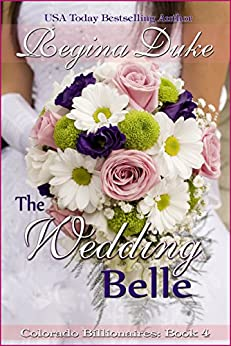 The Wedding Belle (Colorado Billionaires Book 4) (English Edition) von [Duke, Regina]