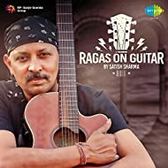 Ragas on Guitar by Satish Sharma (Instrumental)