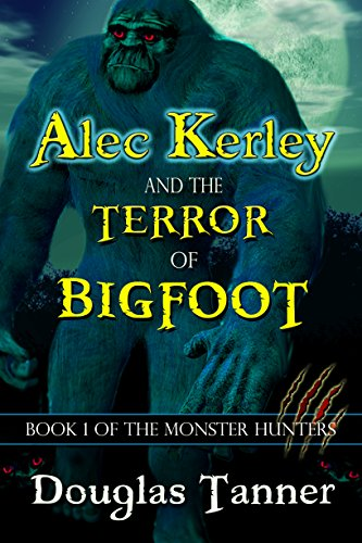 alec-kerley-and-the-terror-of-bigfoot-alec-kerley-and-the-monster-hunters