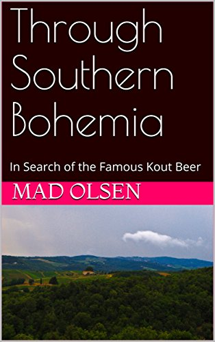 through-southern-bohemia-in-search-of-the-famous-kout-beer-english-edition