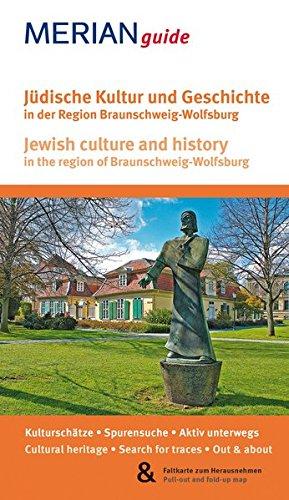 Jüdische Kultur und Geschichte in der Region Braunschweig-Wolfsburg: Jewish culture and history in the region of Braunschweig-Wolfsburg (MERIAN Sonderproduktion)