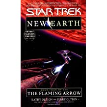 The Flaming Arrow: ST: New Earth #4 (Star Trek: the Original Series - New Earth 4, Band 92)