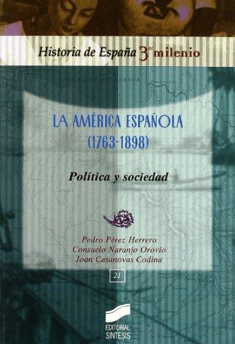 La América española (1763-1898): política y sociedad (Historia de España, 3er milenio)