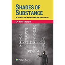 Shades of Substance - A Treatise on Tax Anti Avoidance Measures