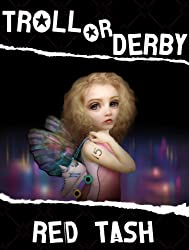 Troll Or Derby, A Fairy Wicked Tale (Trollogy Book 1)