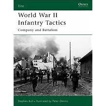 World War II Infantry Tactics: Company and Battalion: Company and Battalion v. 2 (Elite)
