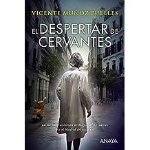 El despertar de Cervantes (Literatura Juvenil (A Partir De 12 Años) - Narrativa