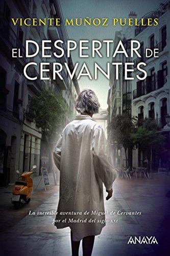 El despertar de Cervantes (Literatura Juvenil (A Partir De 12 Años) - Narrativa Juvenil) por Vicente Muñoz Puelles