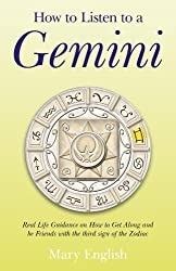 How to Listen to a Gemini: Real Life Guidance on How to Get Along and Be Friends With the 3rd Sign of the Zodiac