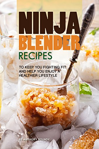 Smoothie-chopper (Ninja Blender Recipes: To Keep You Fighting Fit and Help You Enjoy a Healthier Lifestyle (English Edition))