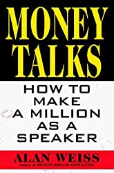 Money Talks: How to Make a Million As a Speaker by Alan Weiss (1997-11-01)