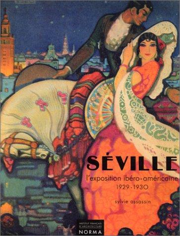 Séville : l'exposition ibéro-américaine, 1929-1930