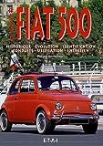 Fiat 500 - Historique, Evolution, Identification, Conduite, Utilisation, Entretien