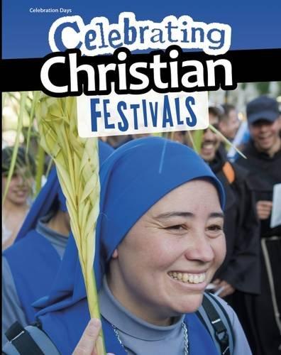 Celebrating Christian Festivals (InfoSearch: Celebration Days)