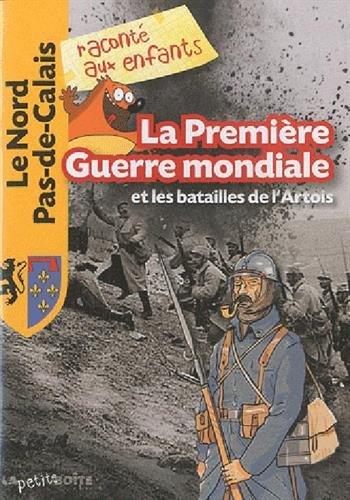 La Première Guerre mondiale et les batailles de l'Artois
