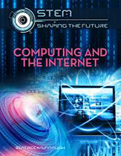 Computing and the Internet (Stem: Shaping the Future)