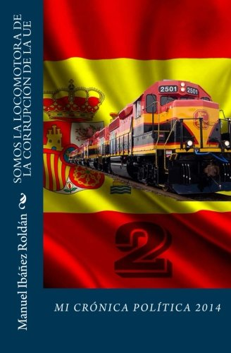 Somos la locomotora de la corrupción de la UE: Mi crónica política 2014: Volume 2