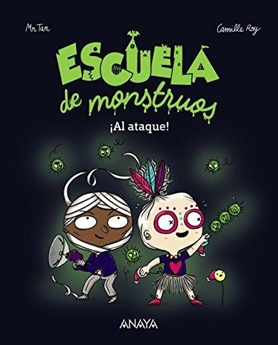 Escuela de monstruos. ¡Al ataque! (Literatura Infantil (6-11 Años) - Narrativa Infantil) por Camille Roy
