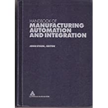 Handbook of Manufacturing Automation and Integration/With 1990-91 Yearbook
