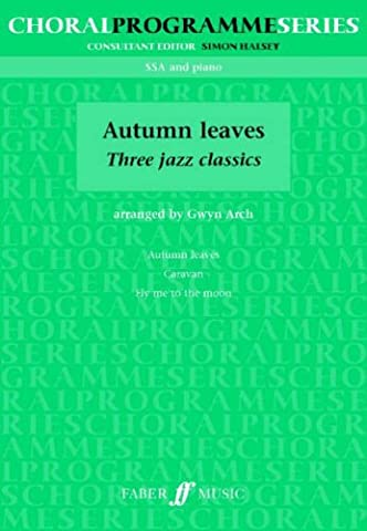Autumn Leaves: (SSA) (Choral Programme
