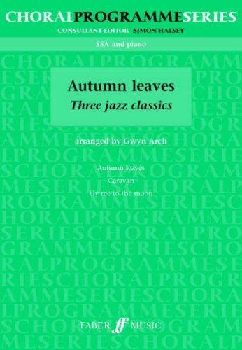 Autumn Leaves, choir and piano: (SSA) (Choral Programme Series) (La-arch)