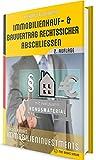 Immobilienkauf- und Bauvertrag rechtssicher abschliessen: Masterkurs Immobilieninvestments