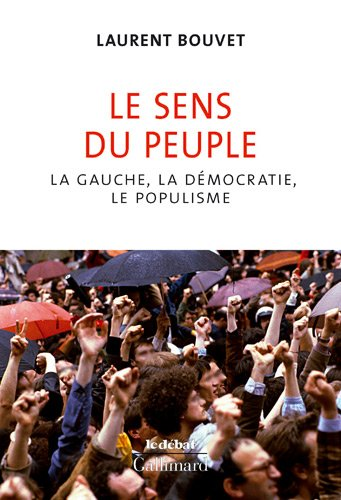 Le sens du peuple: La gauche, la dmocratie, le populisme