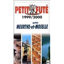 Meurthe et Moselle. Le Petit Futé 1999-2000