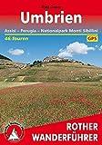 Umbrien: Assisi - Perugia - Nationalpark Monti Sibillini. 46 Touren. Mit GPS-Daten (Rother Wanderführer) - Rolf Goetz