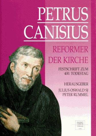Petrus Canisius, Reformer der Kirche. Frstschrift zum 400. Todestag