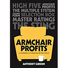 Armchair Profits: A compendium of horseracing systems (English Edition)