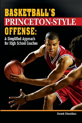 Basketball's Princeton-Style Offense: A Simplified Approach for High School Coaches por Derek Sheridan