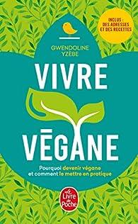 Vivre végane - nouvelle édition - Gwendoline Yzèbe