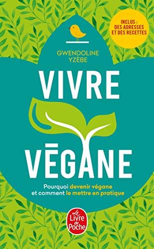 Vivre végane: Edition mise à jour par Gwendoline Yzebe