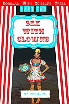 "Sex With Clowns 2: ""Mandy the Clown"" by [Phillips, C. T.]"