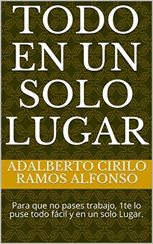 Negocios: Todo en un Solo Lugar: Gana Dinero como Afiliado de Clickbank. por Adalberto Cirilo Ramos Alfonso