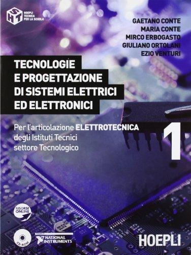 Tecnologie e progettazione di sistemi elettrici ed elettronici. Per l'articolazione elettronica degli Istituti Tecnici settore Tecnologico: 1