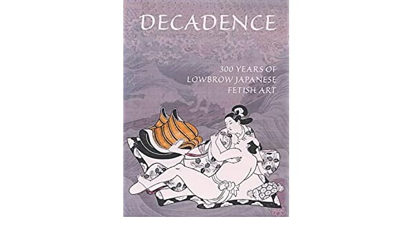 Art decadence fetish japanese