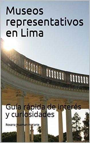 Museos representativos en Lima: Guía rápida de interés y curiosidades