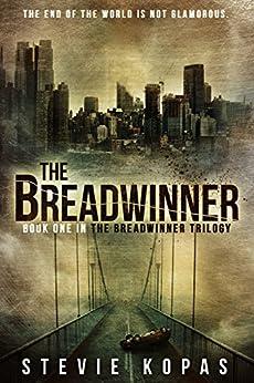 The Breadwinner (The Breadwinner Trilogy Book 1) by [Kopas, Stevie]
